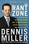 The Rant Zone: An All-Out Blitz Against Soul-Sucking Jobs, Twisted Child Stars, Holistic Loons, and People Who Eat Their Dogs!