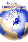 The Rise of the European Powers 1679-1793 by Jeremy Black