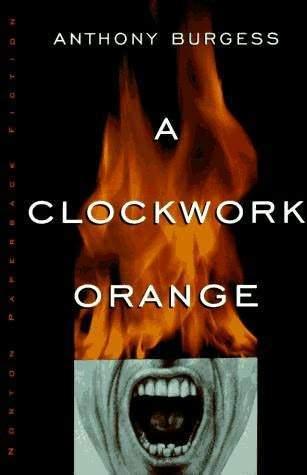 Clockwork Orange - Anthony Burgess