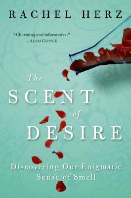 The Scent of Desire by Rachel Herz