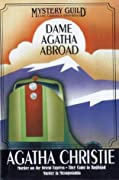 Dame Agatha Abroad: Murder on the Orient Express / They Came to Bagdad / Murder in Mesopotamia