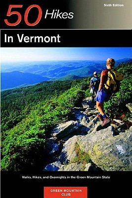 Explorer's Guide 50 Hikes in Vermont: Walks, Hikes, and Overnights in the Green Mountain State