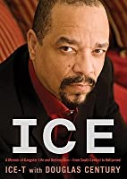 Ice: A Memoir of Gangster Life and Redemption--From South Central to Hollywood