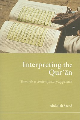 Interpreting the Qur'an Towards a Contemporary Approach