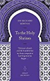 To the Holy Shrines by Richard Francis Burton