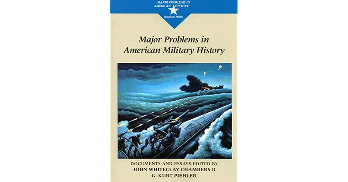 Major Problems in American Military History: Documents and Essays by