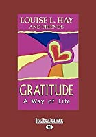 Gratitude: A Way of Life (Easyread Large Edition)