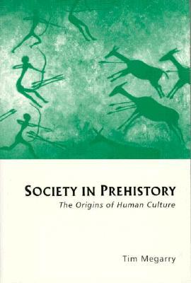 Society in Prehistory by Tim Megarry