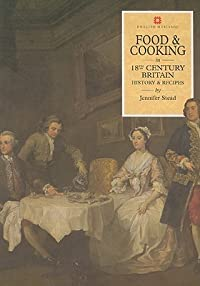 Food & Cooking in 18th-Century Britain: History & Recipes