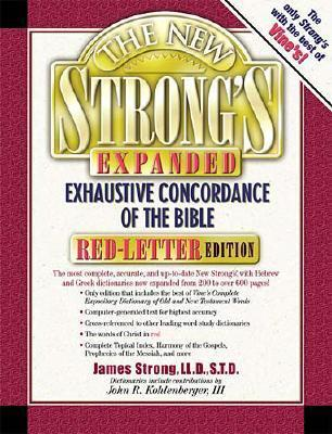The New Strong's Expanded Exhaustive Concordance of the Bible: Red-Letter Edition
