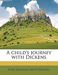A Child's Journey with Dickens