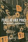 Peace at Any Price: How the World Failed Kosovo