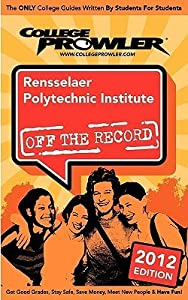 Rensselaer Polytechnic Institute 2012: Off the Record
