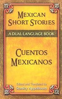 Mexican Short Stories / Cuentos mexicanos: A Dual-Language Book