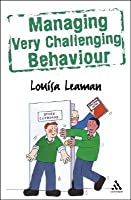 Managing Very Challenging Behaviour, 2nd Edition