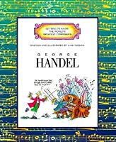Getting to Know the World's Greatest Composers: George Handel