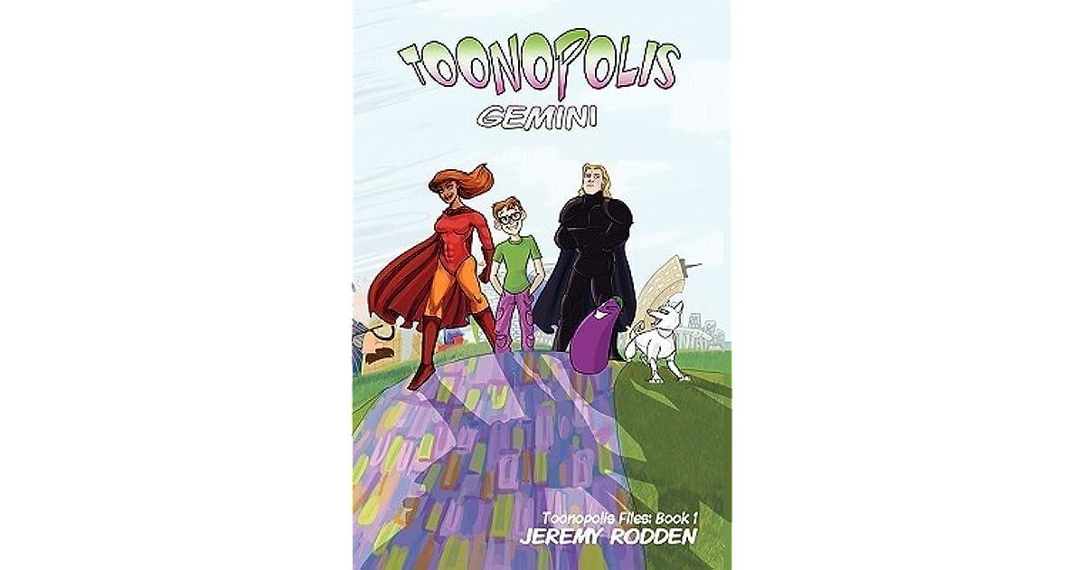 Toonopolis Gemini Toonopolis Files 1 By Jeremy Rodden