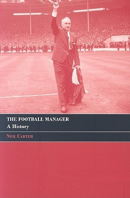 The Football Manager: A History