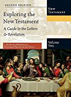 Exploring the New Testament, Volume 2: A Guide to the Letters Revelation: A Guide to the Letters Revelation