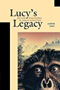Lucy's Legacy: Sex and Intelligence in Human Evolution