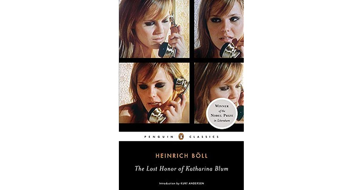 heinrich bolls context and lost honour Nobel prize winner heinrich bll's powerful novel about a woman terrorized by the media in an era in which journalists will stop at nothing to break a story, henrich bll's the lost honor of katharina blum has taken on heightened relevance.