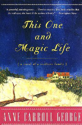 This One and Magic Life: A Novel of a Southern Family