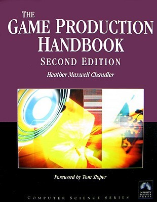 Game Production Handbook, 2/E(w CD-ROM) (Computer Science)(Game Development) (Computer Science)