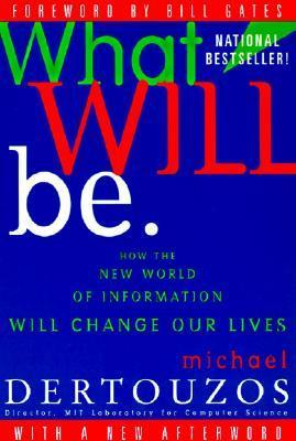 What-Will-Be-How-the-new-world-on-information-will-change-our-lives-