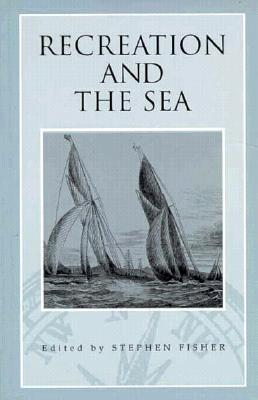 Recreation And The Sea Stephen Fisher