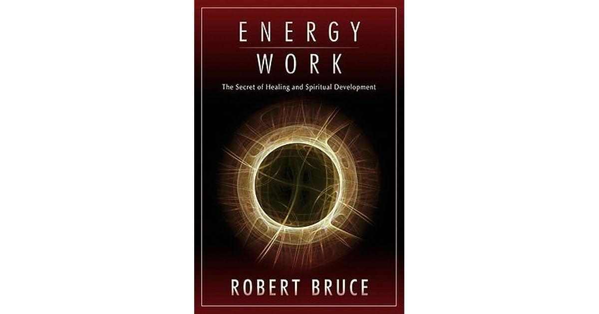 energy work the secret of healing and spiritual development