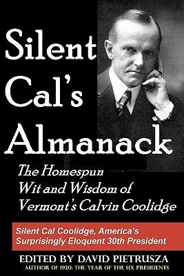 Silent Cal's Almanack by David Pietrusza
