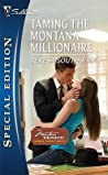 Taming the Montana Millionaire (Montana Mavericks: Thunder Canyon Cowboys #2)