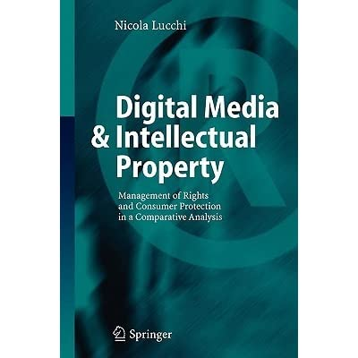 Digital Media & Intellectual Property: Management of Rights and