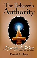 The Believer's Authority: Legacy Edition Expanded with New Material