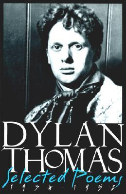 Dylan Thomas Selected Poems 1934-1952
