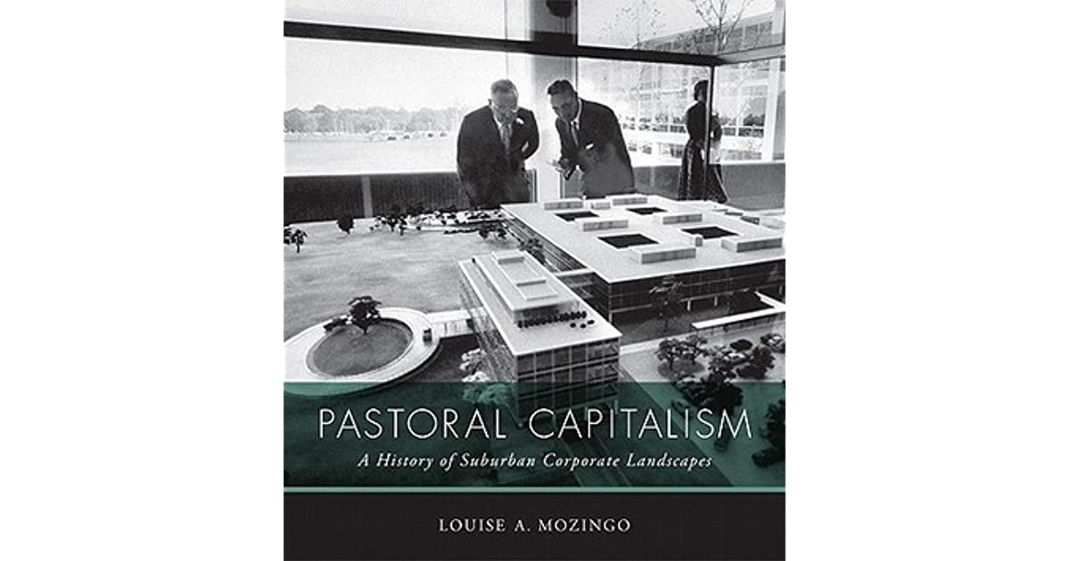 A History of Suburban Corporate Landscapes Pastoral Capitalism