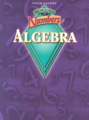 Working with Numbers: Algebra: Student Edition Grades 8-12 Alan Klemp