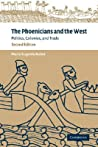 The Phoenicians and the West: Politics, Colonies and Trade