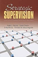Strategic Supervision: A Brief Guide for Managing Social Service Organizations