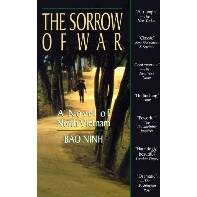 the sorrow of war Structure in bao ninh's the sorrow of war portrays the symptoms of post-traumatic stress disorder to the reader post-traumatic stress disorder consumes a person's life after a traumatic event.