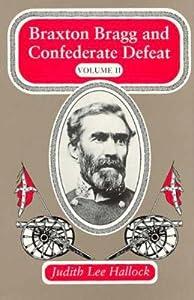 Braxton Bragg and Confederate Defeat, Volume II