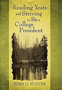 Reading Yeats and Striving to Be a College President