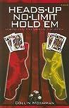 Heads-Up No-Limit Hold 'em: Expert Advice for Winning Heads-Up Poker Matches