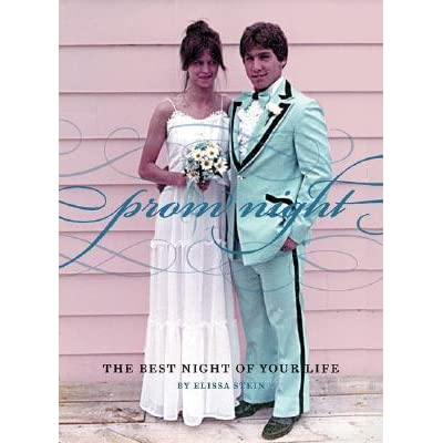 Prom Night: The Best Night of Your Life by Elissa Stein