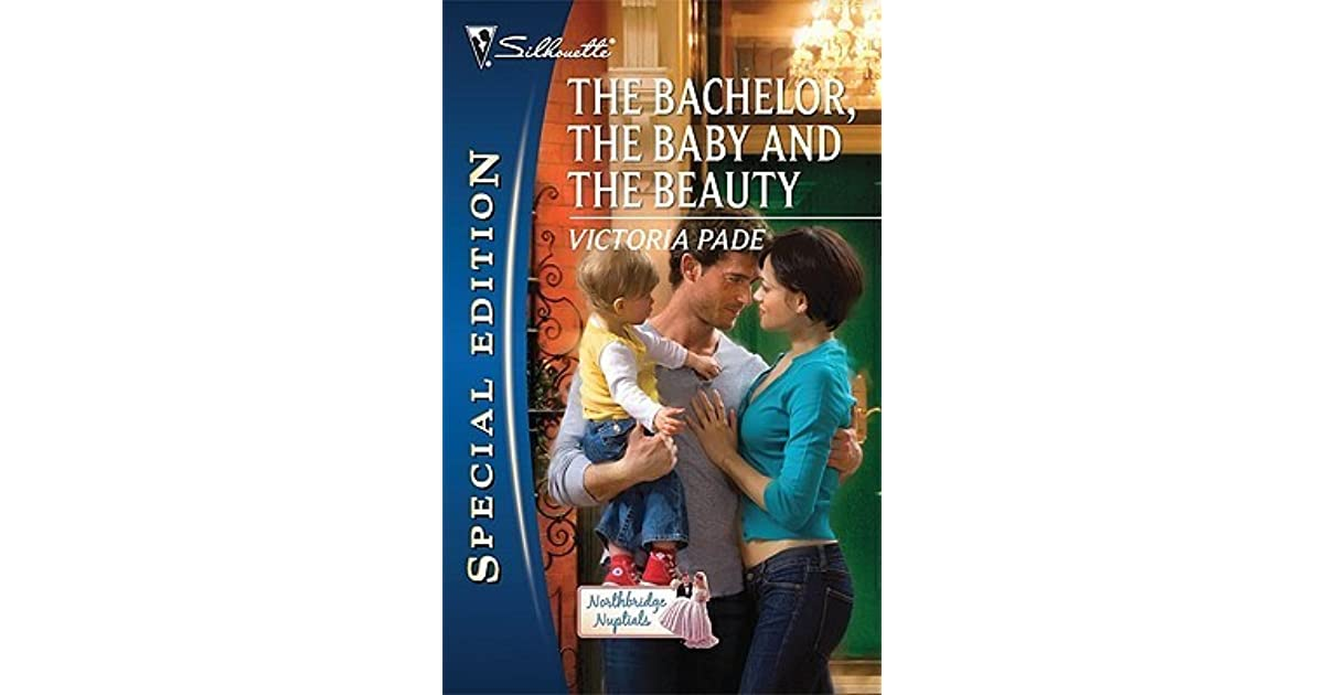 The Bachelor The Baby And The Beauty By Victoria Pade