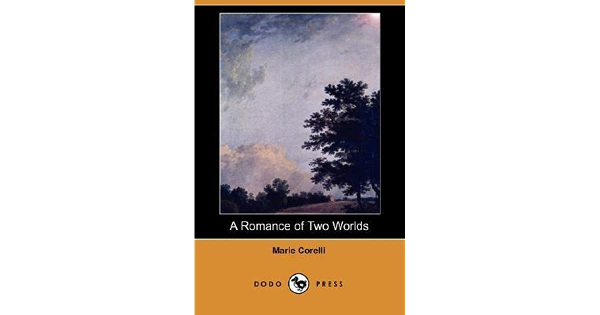 A Romance of Two Worlds by Marie Corelli