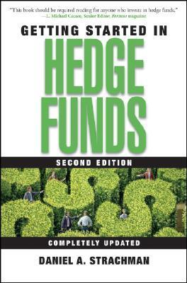 Getting Started in Hedge Funds (2005)