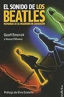 El sonido de Los Beatles: Memorias de su ingeniero de grabación