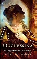 Duchessina: A Novel of Catherine de' Medici (Young Royals, #5)