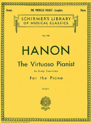Hanon: The Virtuoso Pianist Sixty Exercises for Piano Complete Edition